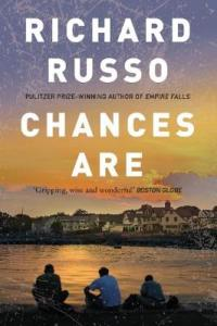 Cover image for Chances Are by Richard Russo