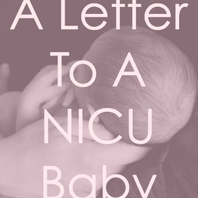 A Letter To A NICU Baby From A Labor And Delivery Nurse