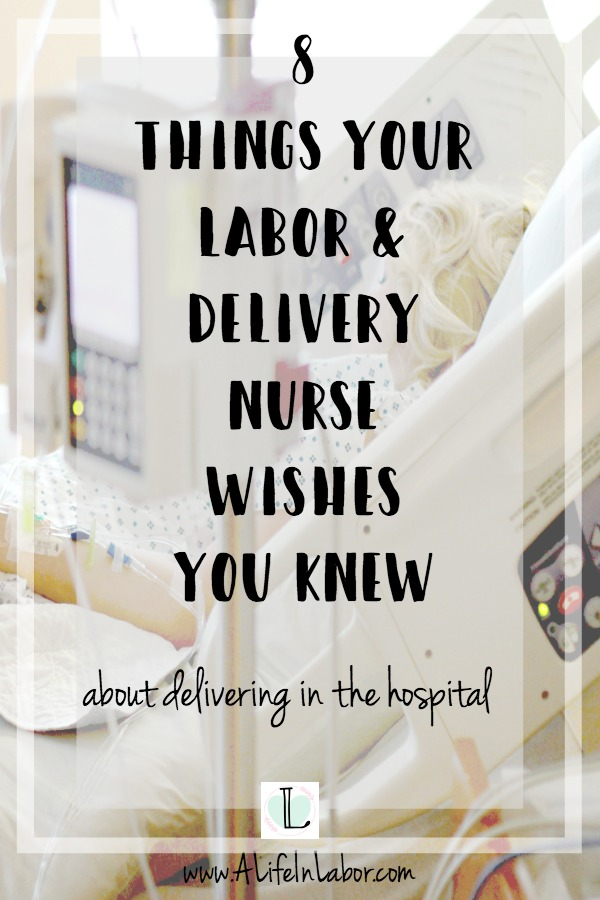 labor and delivery nurse, advice from a labor and delivery nurse, labor and delivery nurse birth plan, birth expectations, hospital expectations, what to expect when you deliver in a hospital.