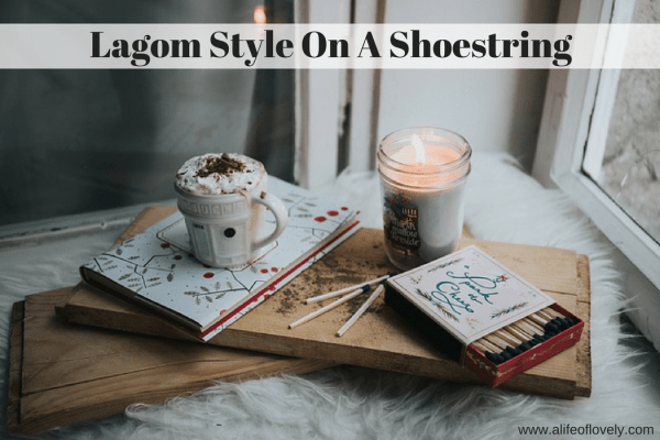 Lagom on a shoe string