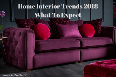 Home Interior Trends 2018 - What To Expect