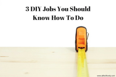3 DIY Jobs You Should Know How To Do