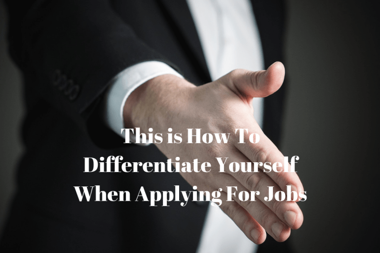 This is How To Differentiate Yourself When Applying For Jobs