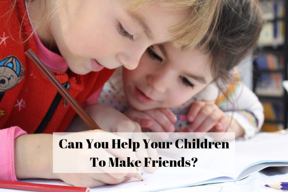 Can You Help Your Children To Make Friends?