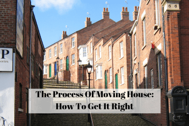 The Process Of Moving House: How To Get It Right