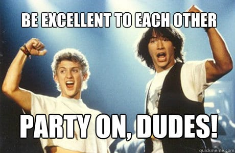 Bill and Ted party on dudes