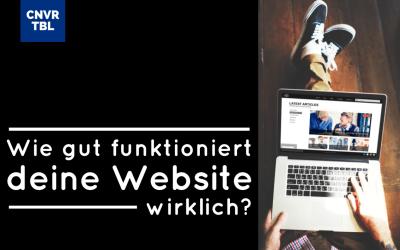 Wie gut funktioniert deine Website wirklich?
