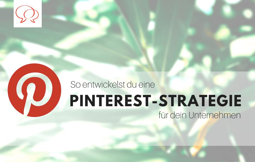 Pinterest als Unternehmen nutzen: So entwickelst du deine Strategie