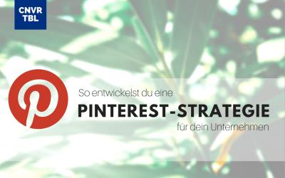 Pinterest als Unternehmen nutzen: 18 Tipps für deine Strategie