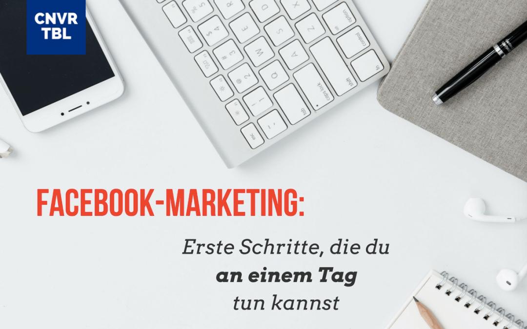 Facebook-Marketing: Erste Schritte, die du an einem Tag tun kannst