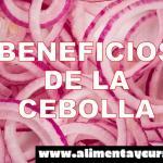 LOS 10 BENEFICIOS PARA LA SALUD DE LA CEBOLLA