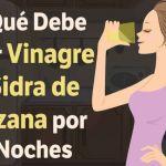 Por qué Deberías de Tomar Vinagre de Sidra de Manzana Todas las Noches