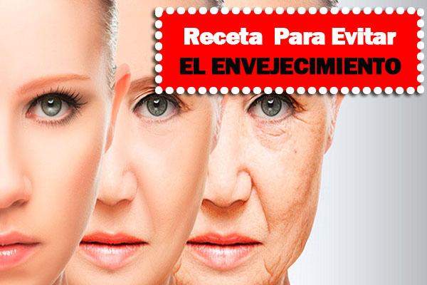 Receta Para evitar el envejecimiento