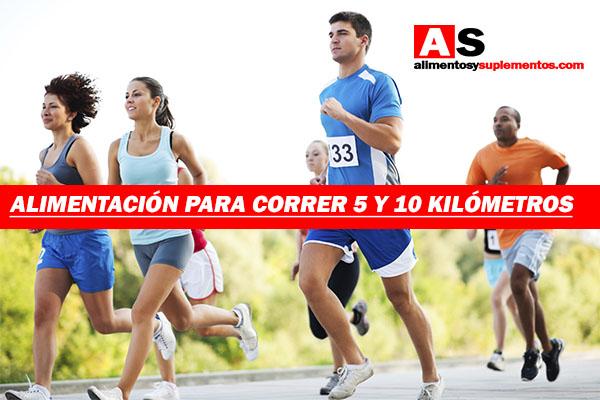 alimentacion para correr 5 y 10 kilometros