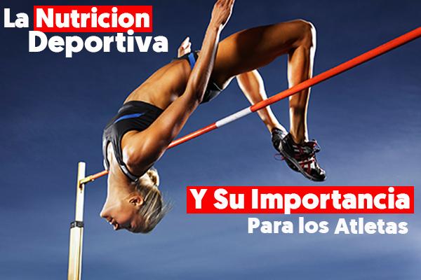 la nutricion deportiva y su importancia para los atletas