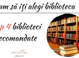 Cum să îți alegi biblioteca alinas.ro