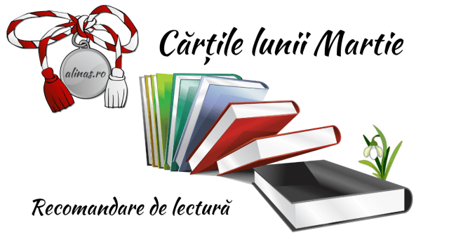 Cărțile lunii Martie alinas.ro