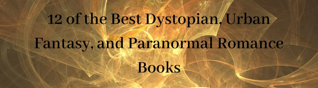 Best dystopian urban fantasy and PNR books