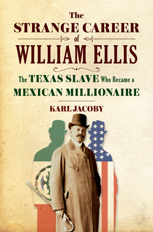 Alison Rose Jefferson | William Henry Ellis aka Guillermo Enrique Eliseo,  Karl Jacoby's Book and Upcoming Lecture