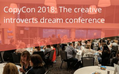 CopyCon 2018: The creative introverts' dream conference