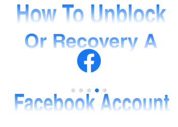 How to unblock or Recover A facebook account