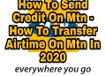 MTN transfer code, How to transfer airtime on Airtel, How to transfer airtime from MTN to Airtel, How to transfer data on MTN,MTN Share and Sell, How to share data on MTN, How do I send airtime from MTN to MTN?, How can I get MTN transfer code?, How do you send someone credit?, How do you migrate to MTN share and sell Plan?