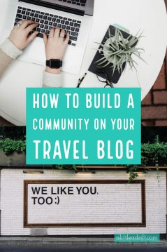 How to Build a Community on Your Travel Blog