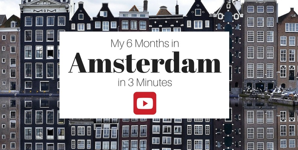 6 Months in Amsterdam in 3 Minutes
