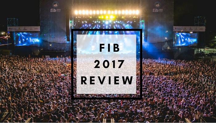 FIB Festival Benicassim 2017 Review