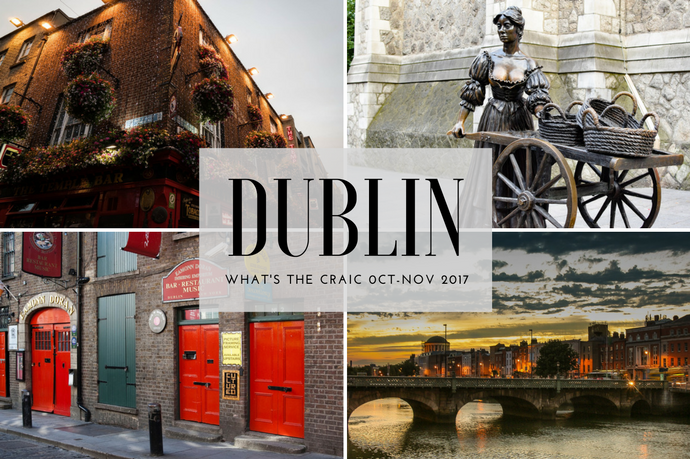 Cool Things Happening in Dublin October/ November 2017