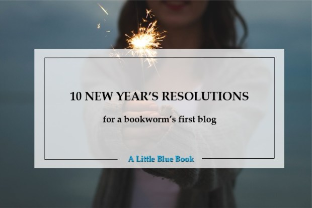 10 New Year's resolutions for a bookworm's first blog