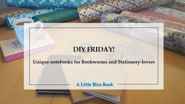 DIY Friday! Unique notebooks for Bookworms and Stationery-lovers