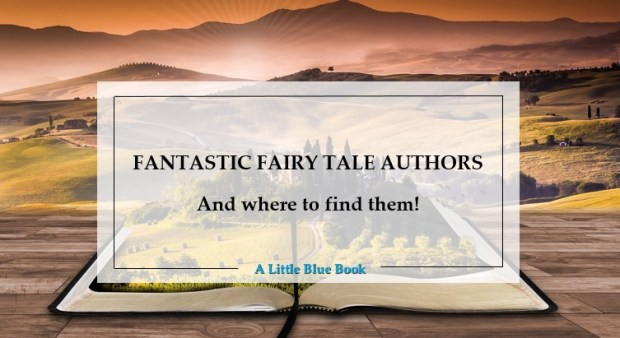 Fantastic Fairy Tale Authors and Where to Find Them - The Europe Edition