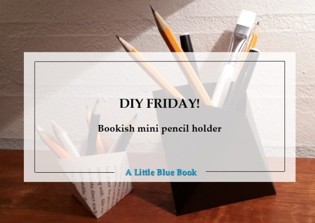 DIY Friday – Bookish mini pencil holder