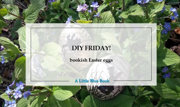 DIY Friday – Bookish Easter eggs! They're cheap and easy to make - perfect for a bookish Easter egg hunt or as decorations in your home!