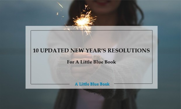 10 updated new year's resolutions for a little blue book