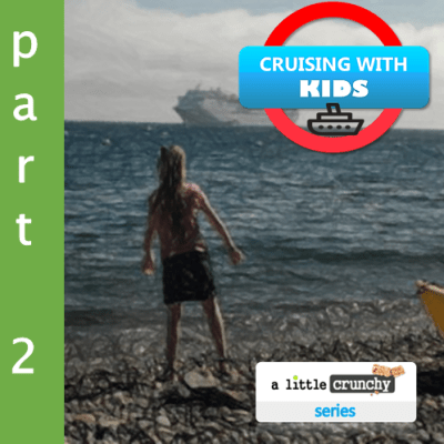 Cruising With Kids Pt 2– Know Before You Cruise…