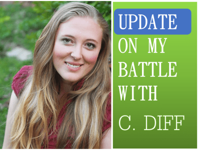 My Battle With C Diff.--An Update