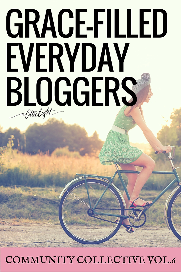 Grace-filled Everyday Bloggers (Community Collective Vol.6)