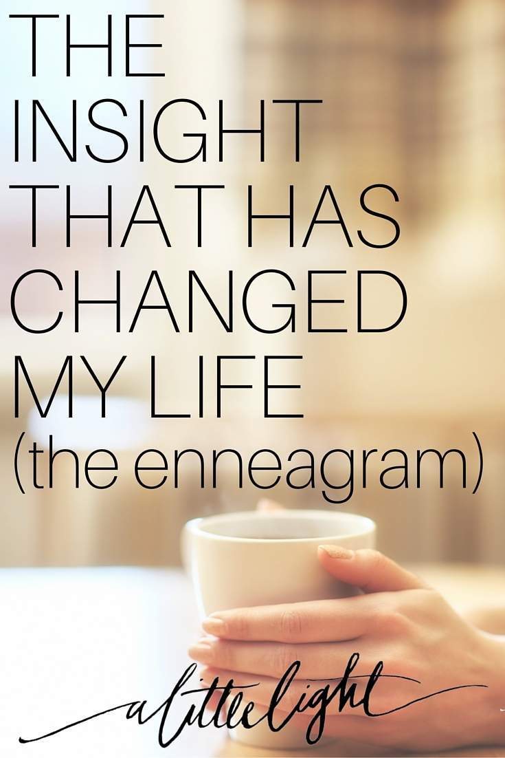 The Insight That Has Changed My Life (the Enneagram)