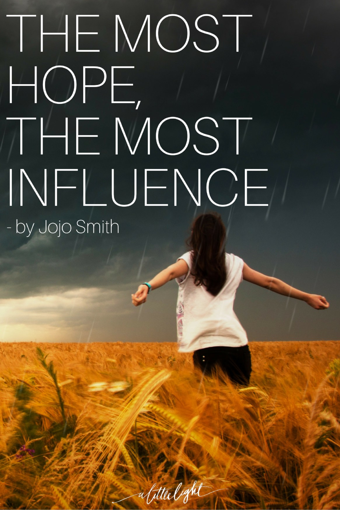 The Most Hope, The Most Influence