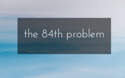 The 84th Problem…