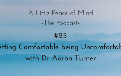 Episode 25 – Getting Comfortable being Uncomfortable