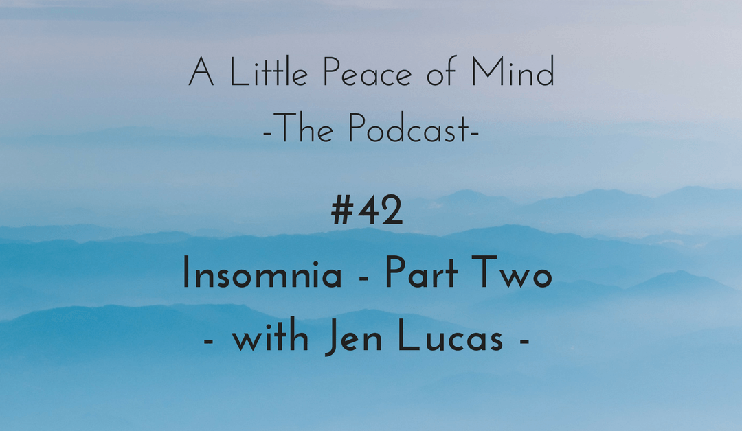 Episode 42: Insomnia Part Two with Jen Lucas