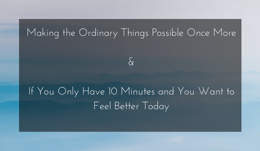 Making The Ordinary Things Possible Once More