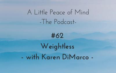 Episode 62: Weightless with Karen DiMarco