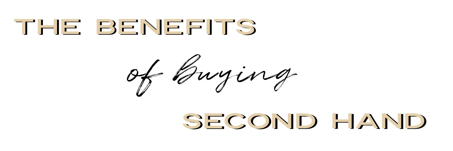 the benefits of buying second hand