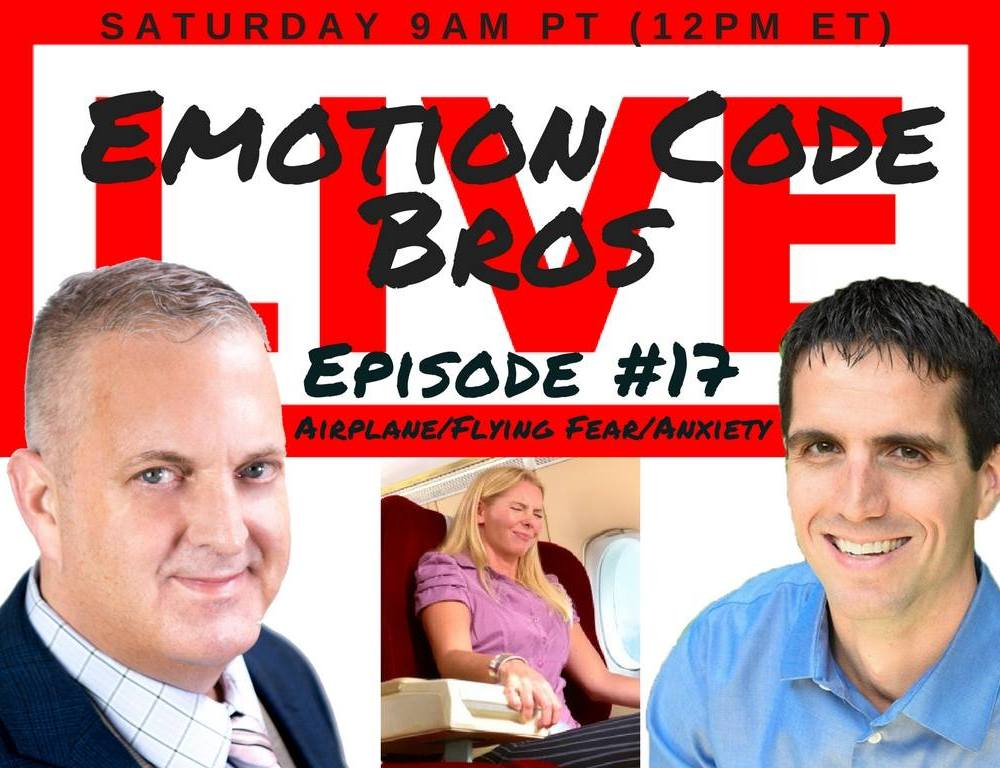 Episode #17 Airplane/Flying Fear/Anxiousness Feeling. The Emotion Code Bros Michael and John