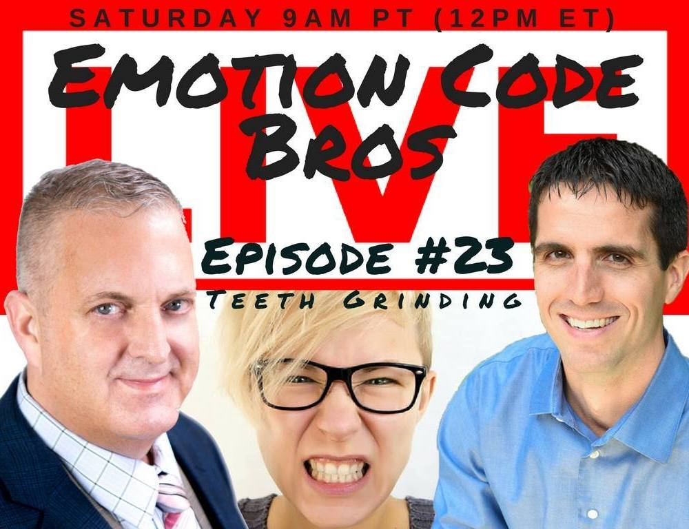 Episode #23 Teeth Grinding? You or someone you know? The Emotion Code Bros John Inverarity and Michael Losier can help!