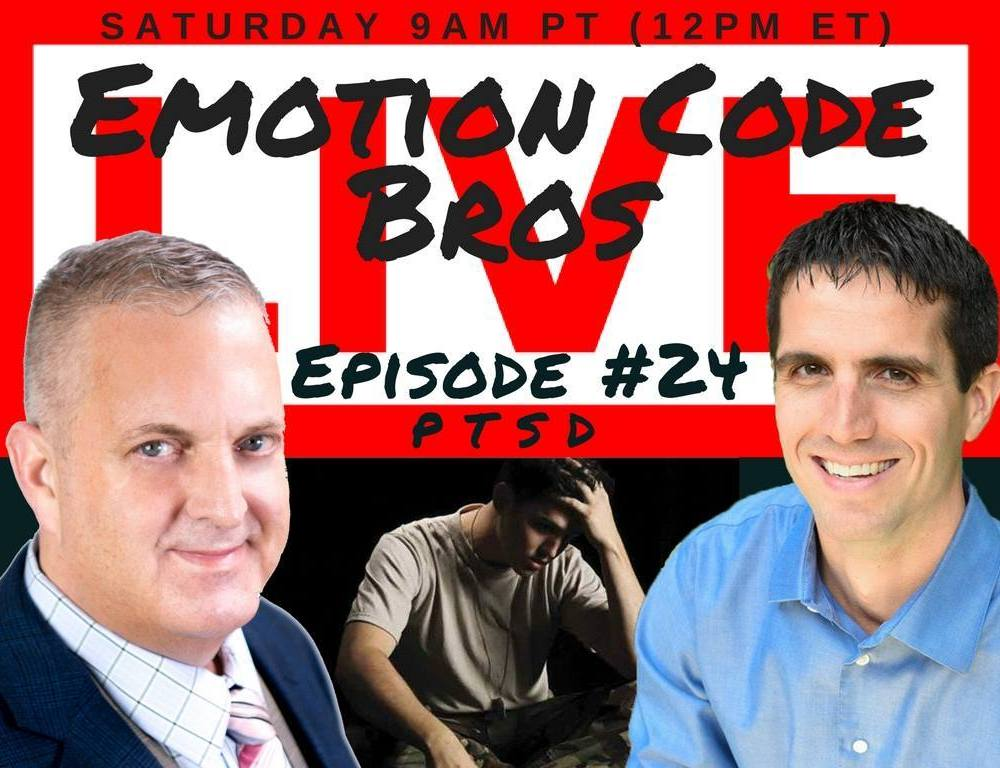 Episode #24 Know someone with PTSD? Certified Emotion Code Bros can help!